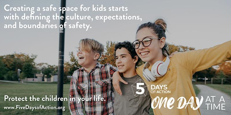 Creating a safe space for kids starts with defining the culture, expectations, and boundaries of safety. Protect the children in your life.