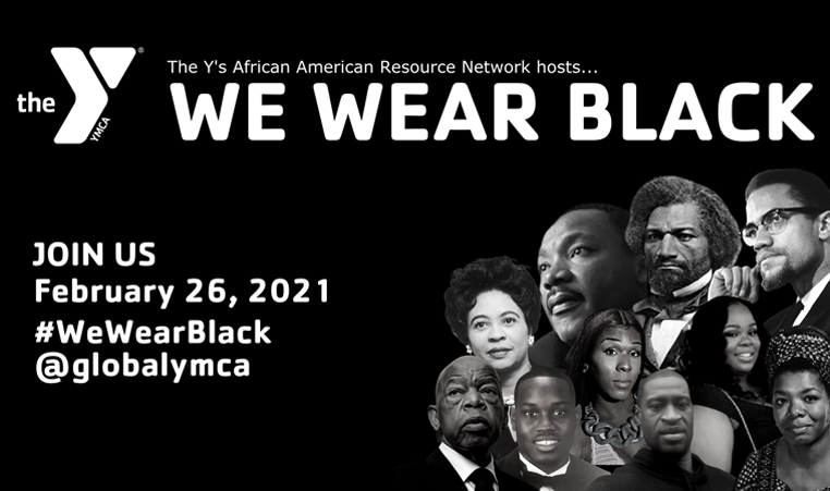 The Y's African American Resource Network (AARN) hosts... We Wear Black. Join Us February 26, 2021 #WeWearBlack @globalymca