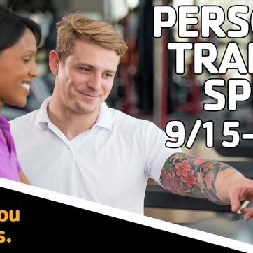 Personal Training Special 9/15 to 10/15. Our goal is to help you reach yours.